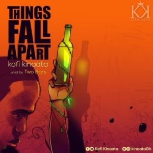Kofi Kinaata - Things Fall Apart (Prod. by Two Bars)